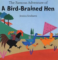 THE FAMOUS ADVENTURE OF A BIRD-BRAINED HEN