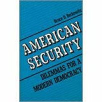 American Security: Dilemmas for a Modern Democracy