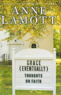 Grace Eventually: Thoughts on Faith