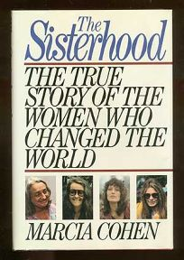 The Sisterhood: The True Story of the Women Who Changed the World