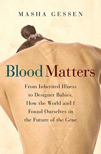 Blood Matters: From Inherited Illness to Designer Babies