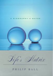 Lifes Matrix: Biography of Water