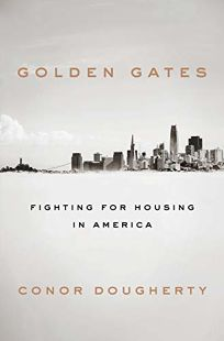 Golden Gates: The Fight for Housing—and Democracy—In America's Most Prosperous City