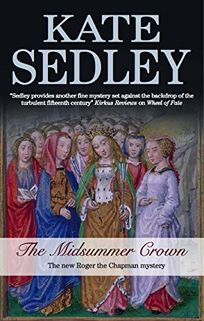 The Midsummer Crown: A Roger the Chapman Mystery