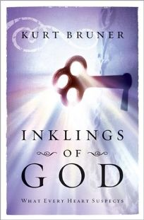 INKLINGS OF GOD: What Every Heart Suspects