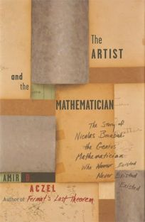 The Artist and the Mathematician: The Story of Nicolas Bourbaki