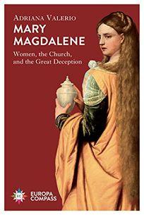 Mary Magdalene: Women