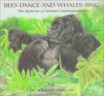Bees Dance and Whales Sing: The Mysteries of Animal Communication