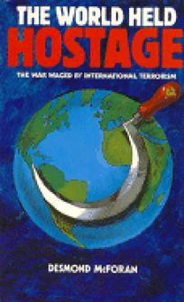 The World Held Hostage: The War Waged by International Terrorism