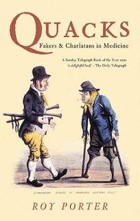 Quacks: Fakers & Charlatans in Medicine