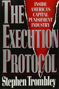 The Execution Protocol: Inside Americas Capital Punishment Industry