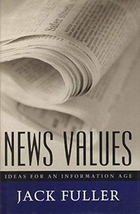 News Values: Ideas for an Information Age