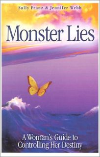 Monster Lies: A Womans Guide to Controlling Her Destiny