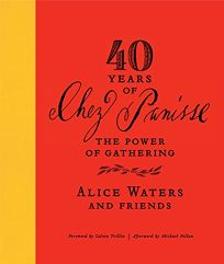 Forty Years of Chez Panisse: The Power of Gathering