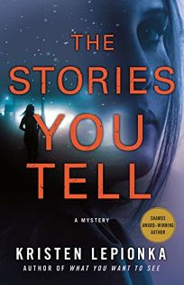 The Stories You Tell: A Roxane Weary Mystery