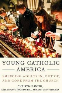Young Catholic America: Emerging Adults In