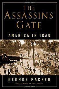 The Assassins Gate: America in Iraq