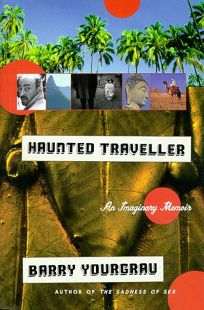 Haunted Traveler: An Imaginary Memoir