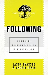 Following: Embodied Discipleship in a Digital Age