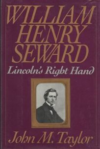 William Henry Seward: Lincolns Right Hand