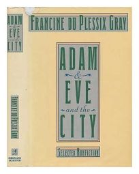 Adam & Eve and the City: Selected Non-Fiction