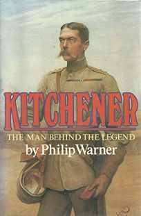 Kitchener: The Man Behind the Legend