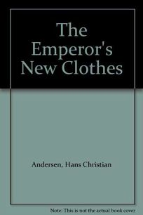 The Emperors New Clothes: Hans Christian Andersen
