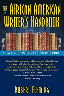 The African American Writers Handbook: How to Get in Print and Stay in Print