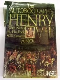 The Autobiography of Henry VIII: With Notes by His Fool