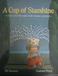 Cup of Starshine: Poems and Pictures for Young Children
