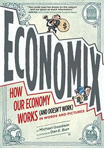 Economix: How Our Economy Works and Doesnt Work