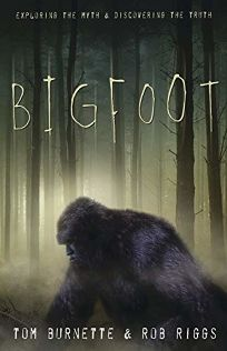 Bigfoot: Exploring the Myth & Discovering the Truth