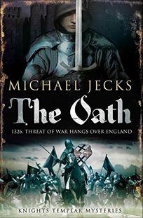 The Oath: A Knights Templar Mystery