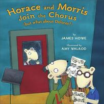 HORACE AND MORRIS JOIN THE CHORUS BUT WHAT ABOUT DOLORES?