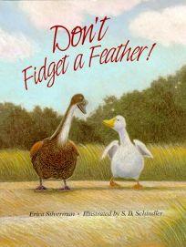 Dont Fidget a Feather!