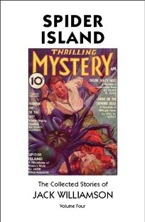 Spider Island: The Collected Stories of Jack Williamson