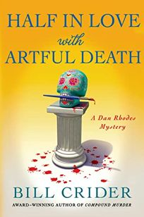Half in Love with Artful Death: A Dan Rhodes Mystery