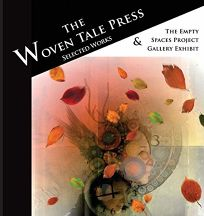 The Woven Tale Press: Selected Works & The Empty Spaces Project Gallery Exhibit