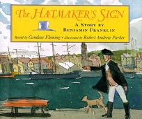 The Hatmakers Sign: A Story by Benjamin Franklin