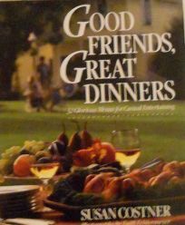 Good Friends Great Dinners