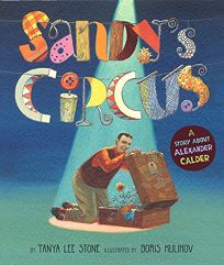 Sandys Circus: A Story About Alexander Calder