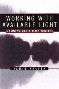 Working with Available Light: A Familys World After Violence