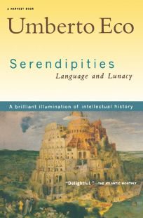 Serendipities: Language & Lunacy