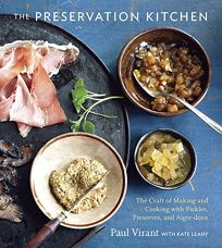 Preservation Kitchen: The Craft of Making and Cooking Pickles