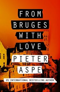From Bruges with Love: A Pieter Van In Mystery