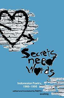 Secrets Need Words: Indonesian Poetry