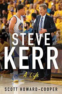 Steve Kerr: A Life