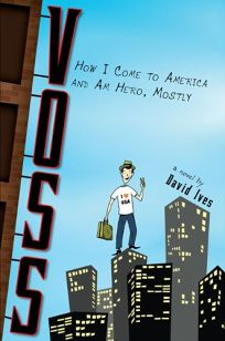 Voss: How I Come to America and Am Hero
