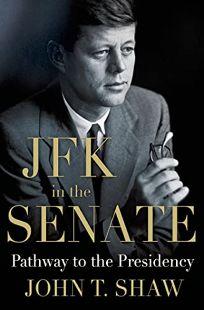 JFK in the Senate: Pathway to the Presidency
