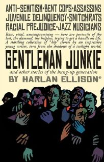 Gentleman Junkie and Other Stories of the Hung-Up Generation